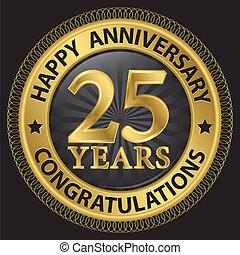 25, congratulazioni, nastro, oro, anniversario, illustrazione, anni, vettore, etichetta, felice