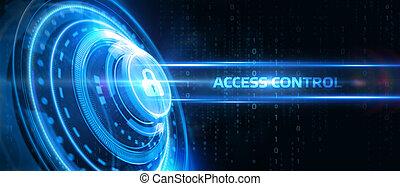 accesso sicurezza, tecnologia, protezione dati, affari, concept., intimità, cyber, control.