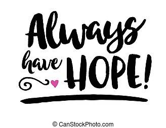 always, possedere, speranza