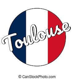 blu, iscrizione, toulouse, illustration., città, nazionale, moderno, bandiera, francia, colori, vettore, bottone, eps10, bianco rosso, name:, style., rotondo, icona