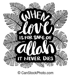 calligraphy., amore, mano, allah, dies., quran., causa, quando, mai, esso, citazione, iscrizione