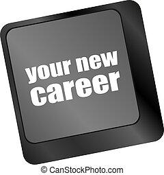 carriera, bottone, chiave calcolatore, tastiera, nuovo, tuo