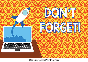 considerare, razzo, testo, laptop, avvio, segno, growing., fuori, dettaglio, dovrebbe, fondo., foto, concettuale, lancio, qualcuno, riuscito, esposizione, importante, essi, nubi, forget., docente universitario, ricordare, t, o, fatto