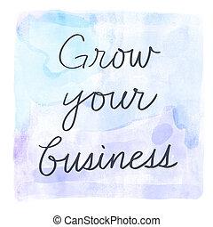 crescere, affari, tuo