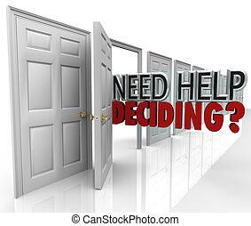 decidere, aiuto, molti, scelte, porte, bisogno, parole
