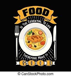 design., buono, o, cibo, essenziale, quindi, fare, esso, t-shirt, slogan, vita, good., citazione, manifesto