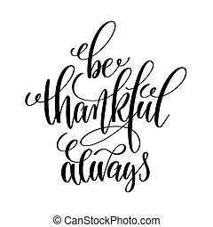essere, scritto, nero, bianco, mano, always, positi, iscrizione, grato