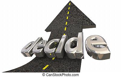 freccia, decisione, su, illustrazione, scegliere, decidere, strada, 3d