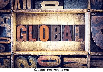 globale, concetto, tipo, letterpress