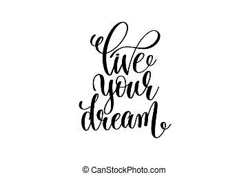 iscrizione, iscrizione, -, mano, vivere, nero, bianco, sogno, tuo