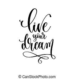 iscrizione, ispirazione, positivo, sogno, citazione, motivazione, iscrizione, vivere, tuo, mano, testo, -