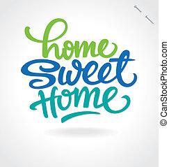 iscrizione, mano, dolce, 'home, home'