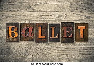 legno, balletto, concetto, tipo, letterpress