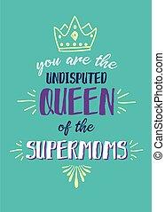 lei, regina, supermoms, undisputed