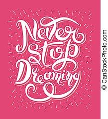 mai, testo, motivazionale, fermata, sognare, re, inspirational, manifesto