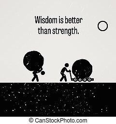 meglio, forza, paragonato a, saggezza