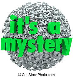 mistero, palla, è, incertezza, punto interrogativo, sconosciuto