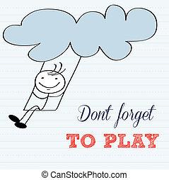 motivazionale, fondo, dimenticare, play!, non faccia