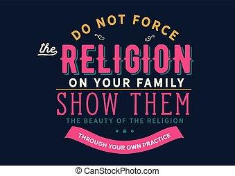 non, religione, tuo, famiglia, forza