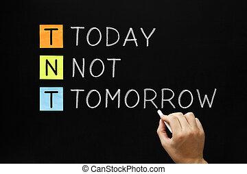 non, tnt, -, domani, oggi