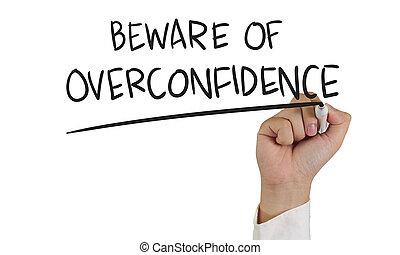 overconfidence, stare attento