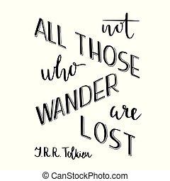 perso, citazione, quelli, isolated., non, tutto, disegno, iscrizione, mano, ottimistico, vagare, poster., romantico, tipografia, tolkien