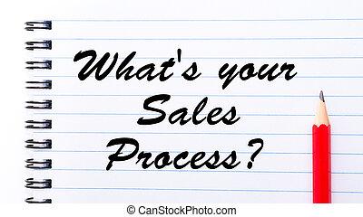process?, what's, vendite, tuo