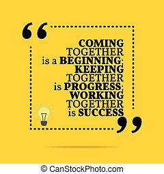 progress;, custodia, success., lavorativo, motivazionale, quote., insieme, beginning;, inspirational, venuta