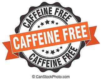 segno., stamp., caffeina, libero, sigillo