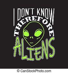 stranieri, citare, quindi, docente universitario, slogan, buono, t, aliens., sapere, t-shirt.