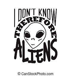 stranieri, t-shirt., slogan, sapere, quindi, aliens., buono, citare, t, docente universitario