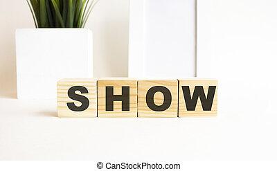 tavola., show., legno, cubi, lettere, parola, fondo., bianco