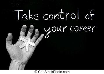 tuo, carriera, prendere, controllo
