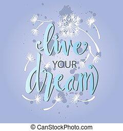 tuo, mano, lettering., dream., vivere, quote., motivazionale