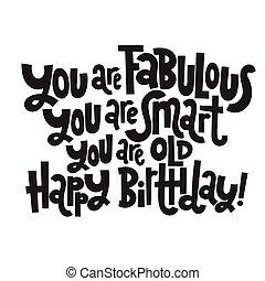 typography., irreverent, compleanno, comico, birthday., stilizzato, divertente, slogan
