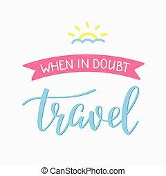 viaggiare, stile, ispirazione, citare, vita